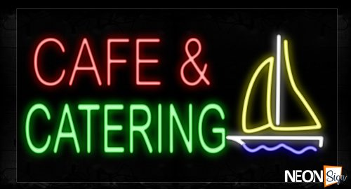 Image of 10671 Cafe & Catering With Boat Logo Neon Signs_20x37 Black Backing