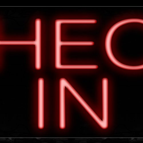 Image of 10218 Check IN in red Neon Sign_13x32 Black Backing