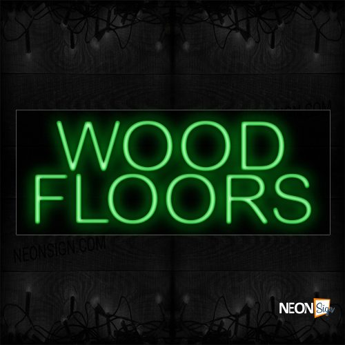 Image of 10655 Wood Floors In Green Neon Sign_13x32 Black Backing