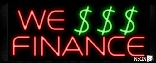 Image of 10952 We Finance with dollar sign logo Neon Sign_13x32 Black Backing