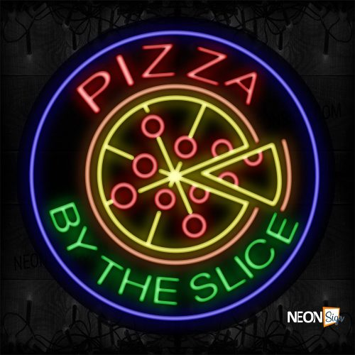 Image of 11163 Pizza By The Slice With Logo And Circle Border Neon Sign_26x26 Contoured Black Backing