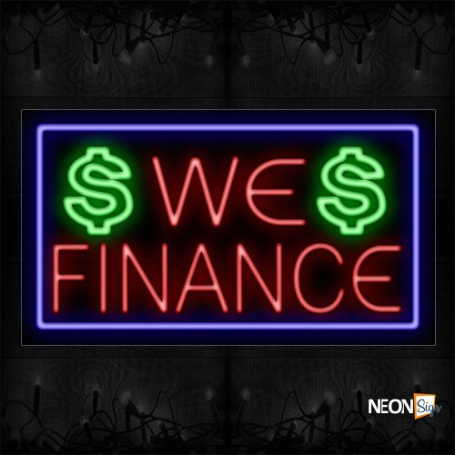 Image of 11287 We Finance With Border & Dollar Sign Neon Sign_20x37 Black Backing