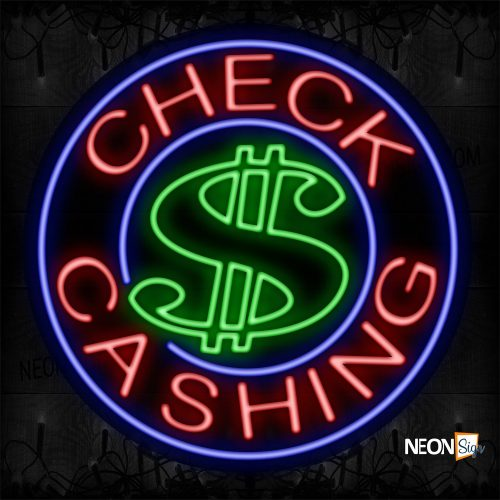 Image of 11313 Check $ Cashing With Blue Circle Border Neon Sign_26x26 Contoured Black Backing