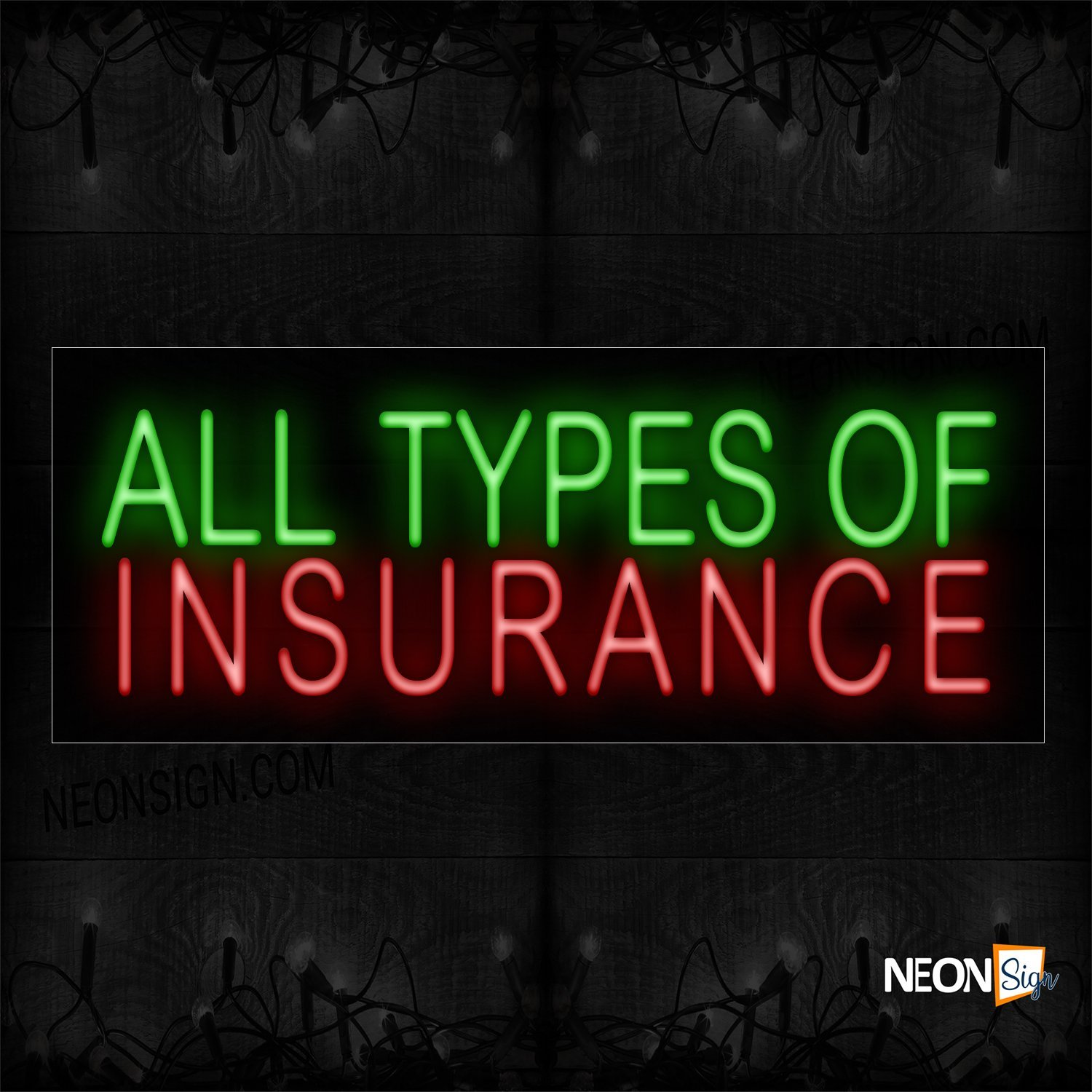 Image of 11348 All Types Of Insurance Neon Sign_13x32 Black Backing