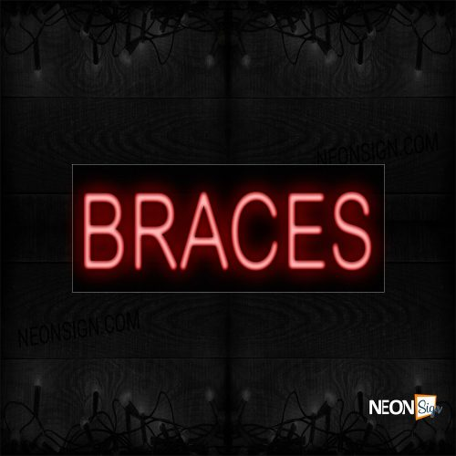 Image of 12023 Braces Neon Sign_10x24 Black Backing