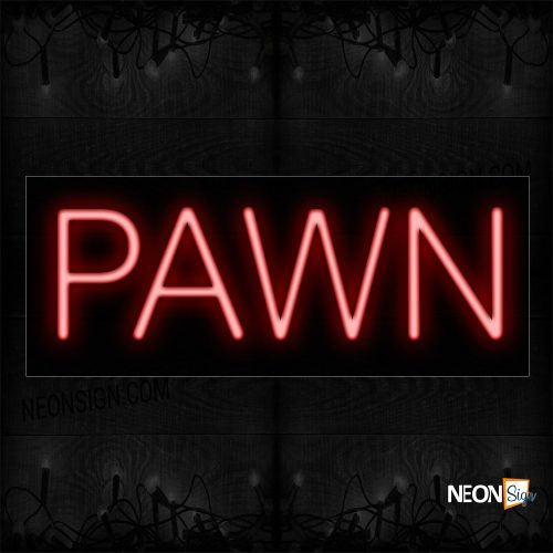 Image of 12123 Pawn In Red Neon Sign_10x24 Black Backing