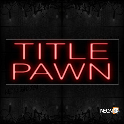 Image of 12342 Red Title Pawn Neon Sign_10x24 Black Backing