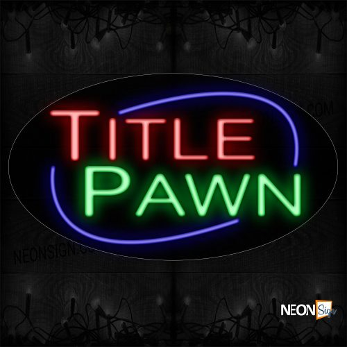Image of 14611 Title Pawn With Arc Blue Border Neon Sign_17x30 Contoured Black Backing