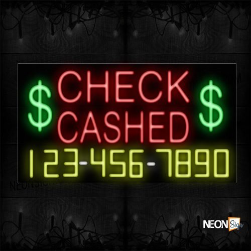 Image of 15057 $ Check Cashed $ And Phone Number Neon Sign_20x37 Black Backing