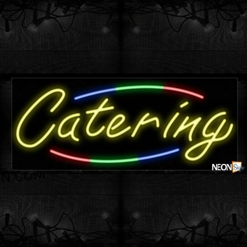 Image of 10763 Catering with arc border Neon Sign_13x32 Black Backing