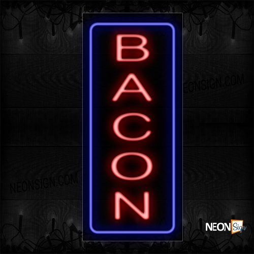 Image of 11517 Bacon In Red With Blue Border (Vertical) Neon Sign_13x32 Black Backing