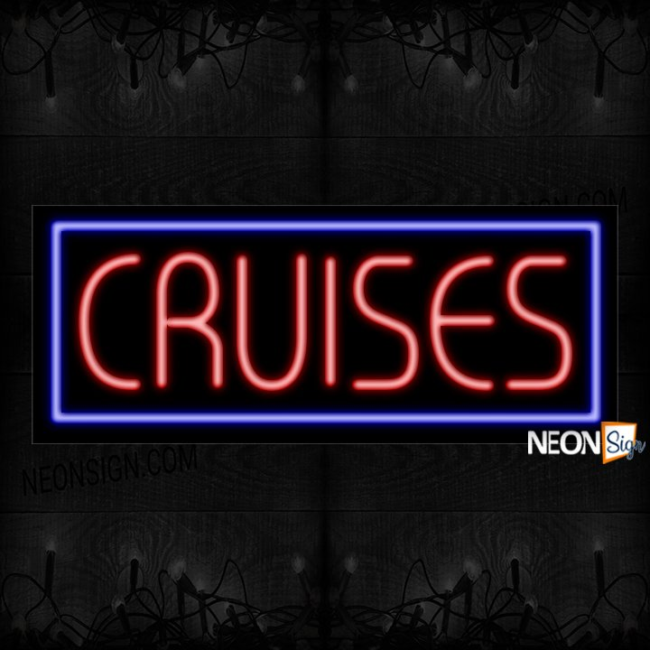 Image of Cruises With Border Neon Sign